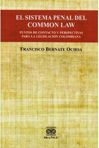 el-sistema-penal-del-common-law-puntos-de-contacto-y-perspectivas-para-la-legislacion-colombiana-9789587493283-inte