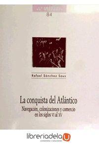 ag-la-conquista-del-atlantico-navegacion-colonizaciones-y-comercio-en-los-siglos-vi-al-xv-arco-libros-la-muralla-sl-9788476354407
