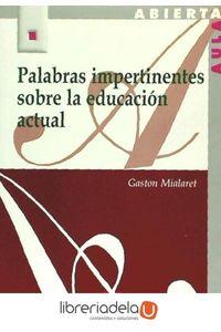ag-palabras-impertinentes-sobre-la-educacion-actual-editorial-la-muralla-sa-9788471337719