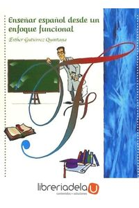 ag-ensenar-espanol-desde-un-enfoque-funcional-arco-libros-la-muralla-sl-9788476356654