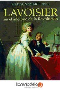 ag-lavoisier-en-el-ano-uno-de-la-revolucion-antoni-bosch-editor-sa-9788495348296