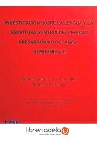 ag-investigacion-sobre-la-lengua-y-la-escritura-sumeria-del-periodo-presargonico-de-lagash-iii-milenio-ac-sobre-el-origen-de-la-palabra-teoria-del-silabeo-editorial-club-universitario-9788484543770