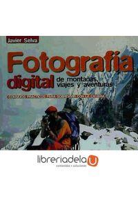 ag-fotografia-digital-de-montanas-viajes-y-aventuras-ediciones-desnivel-s-l-9788498291551