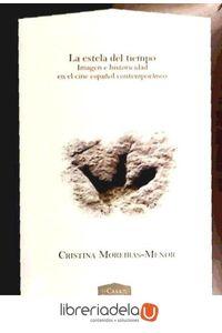 ag-la-estela-del-tiempo-imagen-e-historicidad-en-el-cine-espanol-contemporaneo-iberoamericana-editorial-vervuert-sl-9788484895367