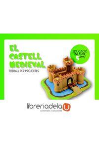 ag-projecte-la-petita-casa-del-saber-el-castell-medieval-educacio-infantil-5-anys-treball-per-projectes-grup-promotor-sl-9788479185695