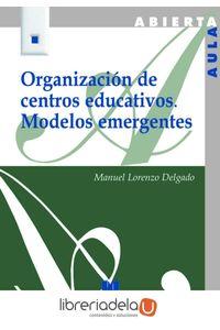 ag-organizacion-de-centros-educativos-modelos-emergentes-editorial-la-muralla-sa-9788471337979