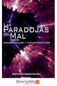 ag-las-paradojas-del-mal-sobre-malos-males-y-malentendidos-editorial-club-universitario-9788499486505