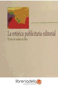 ag-la-retorica-publicitaria-editorial-el-arte-de-vender-un-libro-arco-libros-la-muralla-sl-9788476358436