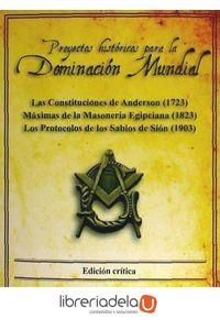 ag-proyectos-historicos-para-la-dominacion-mundial-las-constituciones-de-anderson-1723-maximas-de-la-masoneria-egipciana-1823-los-protocolos-de-los-sabios-de-sion-1903-sekotia-sl-9788494099267