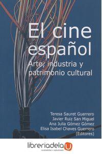 ag-el-cine-espanol-arte-industria-y-patrimonio-cultural-servicio-de-publicaciones-y-divulgacion-cientifica-de-la-universidad-de-malaga-9788497473798