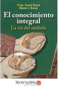 ag-el-conocimiento-integral-la-via-del-simbolo-biblioteca-autores-cristianos-9788422016847