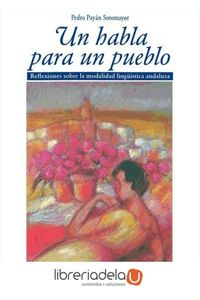 ag-un-habla-para-un-pueblo-reflexiones-sobre-la-modalidad-linguistica-andaluza-publicaciones-del-sur-editores-9788493123338