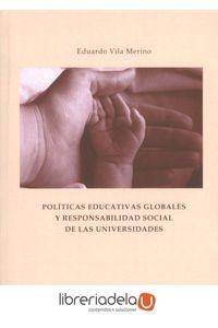 ag-politicas-educativas-globales-y-responsabilidad-social-de-las-universidades-servicio-de-publicaciones-y-divulgacion-cientifica-de-la-universidad-de-malaga-9788497473972