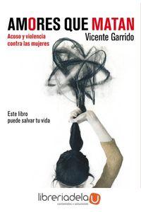 ag-amores-que-matan-acoso-y-violencia-contra-la-mujeres-cientocuarenta-9788494311338