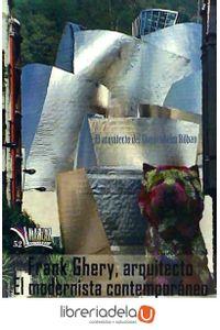 ag-frank-gehry-arquitecto-el-modernista-contemporaneo-libros-mablaz-9788494360848