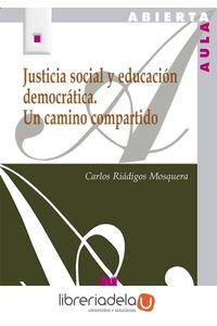 ag-justicia-social-y-educacion-democratica-un-camino-compartido-editorial-la-muralla-sa-9788471338167