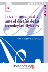 ag-los-centros-educativos-ante-el-desafio-de-las-tecnologias-digitales-editorial-la-muralla-sa-9788471338174