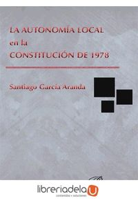 ag-la-autonomia-local-en-la-constitucion-de-1978-editorial-dykinson-sl-9788490854907