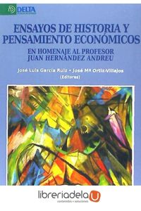 ag-ensayos-de-historia-y-pensamiento-economicos-en-homenaje-al-profesor-juan-hernandez-andreu-delta-publicaciones-9788416383092