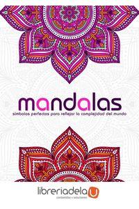 ag-mandalas-simbolos-perfectos-para-reflejar-la-complejidad-del-mundo-editorial-libsa-sa-9788466233460
