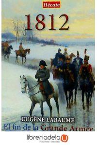 ag-1812-el-fin-de-la-grande-armee-cronica-de-la-campana-de-rusia-editorial-hecate-9788494289293