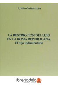 ag-la-restriccion-del-lujo-en-la-roma-republicana-el-lujo-indumentario-editorial-dykinson-sl-9788490856161