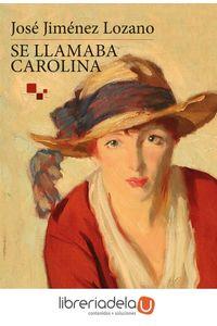 ag-se-llamaba-carolina-ediciones-encuentro-sa-9788490551400