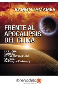 ag-frente-al-apocalipsis-del-clima-la-lucha-contra-el-calentamiento-global-de-rio92-a-paris2016-profit-editorial-9788416583522