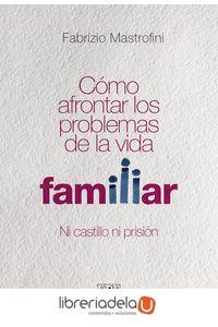 ag-como-afrontar-los-problemas-de-la-vida-familiar-ni-castillo-ni-prision-ediciones-dehonianas-espana-9788416803040