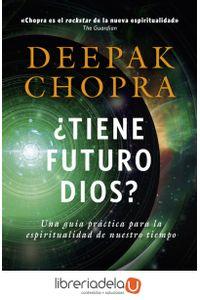 ag-tiene-futuro-dios-una-guia-practica-para-la-espiritualidad-de-nuestro-tiempo-grijalbo-9788425353499