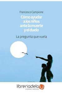 ag-como-ayudar-a-los-ninos-ante-la-muerte-y-el-duelo-la-pregunta-que-vuela-ediciones-dehonianas-espana-9788416803064
