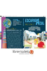 ag-samarcanda-bujara-y-jiva-escapada-azul-guias-azules-de-espana-sa-9788416766918