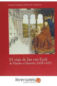 ag-el-viaje-de-jan-van-eyck-de-flandes-a-granada-14281429-la-ergastula-9788416242207