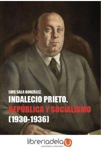 ag-indalecio-prieto-republica-y-socialismo-19301936-editorial-tecnos-9788430971350