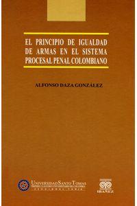 el-principio-de-igualdad-de-armas-en-el-sistema-procesal-penal-colombiano-9789587490602-inte