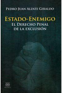 estado-enemigo-el-derecho-penal-de-la-exclusion-9789587492361-inte