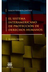 el-sistema-interamericano-de-proteccion-de-derechos-humanos-9789587496840-inte