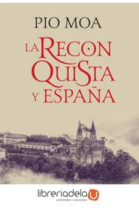 ag-la-reconquista-y-espana-la-esfera-de-los-libros-sl-9788491643050
