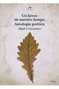 lib-un-heroe-de-nuestro-tiempo-antologia-poetica-alba-editorial-9788490650523