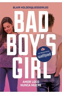 lib-amor-loco-nunca-muere-bad-boys-girl-3-penguin-random-house-9788490437476