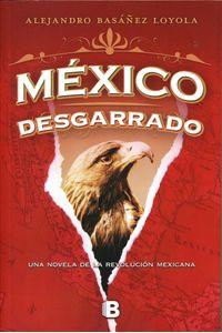 lib-mexico-desgarrado-mexico-sublevado-2-penguin-random-house-9786074807905