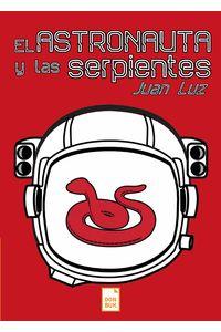 bm-el-astronauta-y-las-serpientes-donbuk-editorial-9788494798870