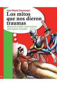 lib-los-mitos-que-nos-dieron-traumas-los-mitos-que-nos-dieron-traumas-1-penguin-random-house-9786073111126