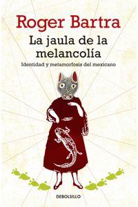 lib-la-jaula-de-la-melancolia-penguin-random-house-9786073121507