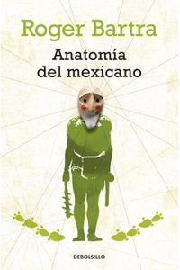 lib-anatomia-del-mexicano-penguin-random-house-9786073110754