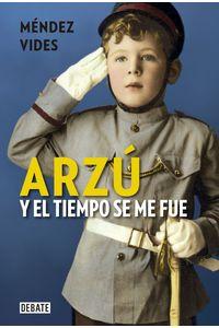 lib-arzu-y-el-tiempo-se-me-fue-penguin-random-house-9786073146487
