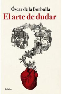 lib-el-arte-de-dudar-penguin-random-house-9786073158299