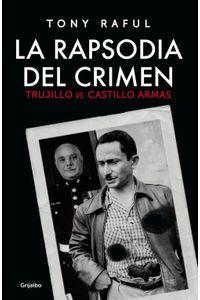 lib-la-rapsodia-del-crimen-trujillo-vs-castillo-armas-penguin-random-house-9786073155151