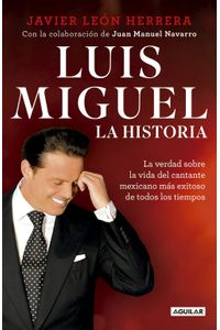 lib-luis-miguel-la-historia-penguin-random-house-9786073163446