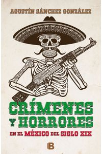 lib-crimenes-y-horrores-del-mexico-del-siglo-xix-penguin-random-house-9786075293233